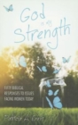 God is my Strength : Fifty Biblical Responses to Issues Facing Women Today - Book