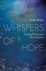 Whispers of Hope : Finding Perspective Post Adoption - Book