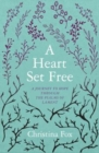 A Heart Set Free : A Journey to Hope through the Psalms of Lament - Book