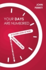 Your Days Are Numbered : A Closer Look at How We Spend Our Time & the Eternity Before Us - Book