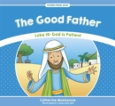 The Good Father : Luke 15: God is Patient - Book