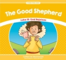 The Good Shepherd : Luke 15: God Rejoices - Book