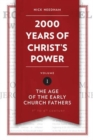 2,000 Years of Christ's Power Vol. 1 : The Age of the Early Church Fathers - Book