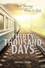 Thirty Thousand Days : The Journey Home to God - Book