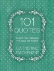101 Quotes : To Get You Through the Day or Night - Book