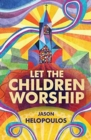Let the Children Worship - Book