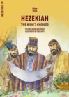 Hezekiah : The King's Choices - Book