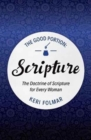 The Good Portion - Scripture : The Doctrine of Scripture for Every Woman - Book
