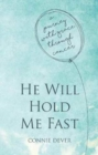He Will Hold Me Fast : A Journey with Grace through Cancer - Book