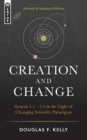 Creation And Change : Genesis 1:1-2.4 in the Light of Changing Scientific Paradigms - Book
