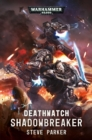 Deathwatch: Shadowbreaker - Book