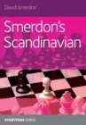Smerdon's Scandinavian : A complete attacking repertoire for Black after 1e4 d5 - Book