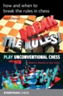 How and when to break the rules in chess - Book