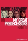 Garry Kasparov on My Great Predecessors : Part 2 - Book