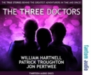 The Three Doctors: William Hartnell, Patrick Troughton and Jon Pertwee : The True Stories Behind the Greatest Adventurers in Time and Space - Book