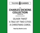 The Charles Dickens Collection : Oliver Twist, a Tale of Two Cities & a Christmas Carol - Book