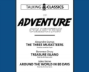 The Adventure Collection : The Three Musketeers / Treasure Island / Around the World in 80 Days - Book