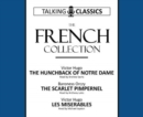 The French Collection : The Hunchback of Notre Dame / The Scarlet Pimpernel / Les Miserables - Book