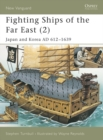 Fighting Ships of the Far East (2) : Japan and Korea AD 612 1639 - eBook