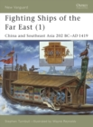 Fighting Ships of the Far East (1) : China and Southeast Asia 202 BC AD 1419 - eBook