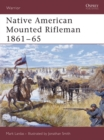 Native American Mounted Rifleman 1861 65 - eBook