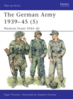 The German Army 1939 45 (5) : Western Front 1943 45 - eBook