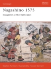 Nagashino 1575 : Slaughter at the barricades - eBook