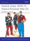 French Army 1870 71 Franco-Prussian War (2) : Republican Troops - eBook