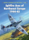 Spitfire Aces of Northwest Europe 1944-45 - eBook