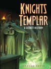 Knights Templar : A Secret History - Book