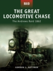 The Great Locomotive Chase : The Andrews Raid 1862 - eBook
