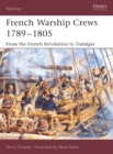 French Warship Crews 1789 1805 : From the French Revolution to Trafalgar - eBook