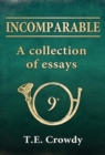 Incomparable: A Collection of Essays : The formation and early history of Napoleon s 9th Light Infantry Regiment - eBook