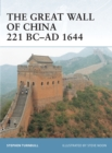 The Great Wall of China 221 BC AD 1644 - eBook
