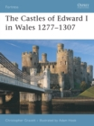 The Castles of Edward I in Wales 1277 1307 - eBook