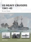US Heavy Cruisers 1941-45 : Pre-war Classes - Book