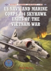US Navy and Marine Corps A-4 Skyhawk Units of the Vietnam War 1963 1973 - eBook