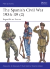 The Spanish Civil War 1936 39 (2) : Republican Forces - eBook