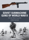 Soviet Submachine Guns of World War II : PPD-40, PPSh-41 and PPS - eBook
