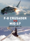 F-8 Crusader vs MiG-17 : Vietnam 1965-72 - eBook