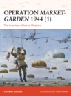 Operation Market-Garden 1944 (1) : The American Airborne Missions - Book