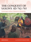 The Conquest of Saxony AD 782 785 : Charlemagne's defeat of Widukind of Westphalia - eBook