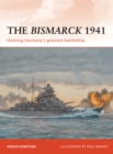 The Bismarck 1941 : Hunting Germany s greatest battleship - eBook