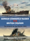 German Commerce Raider vs British Cruiser : The Atlantic & The Pacific 1941 - eBook