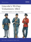 Lincoln s 90-Day Volunteers 1861 : From Fort Sumter to First Bull Run - eBook