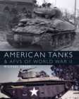 American Tanks & AFVs of World War II - Book