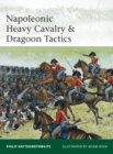 Napoleonic Heavy Cavalry & Dragoon Tactics - eBook