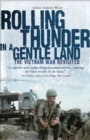 Rolling Thunder in a Gentle Land : The Vietnam War Revisited - eBook