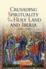 Crusading Spirituality in the Holy Land and Iberia, c.1095-c.1187 - eBook