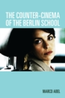 The Counter-Cinema of the Berlin School - eBook